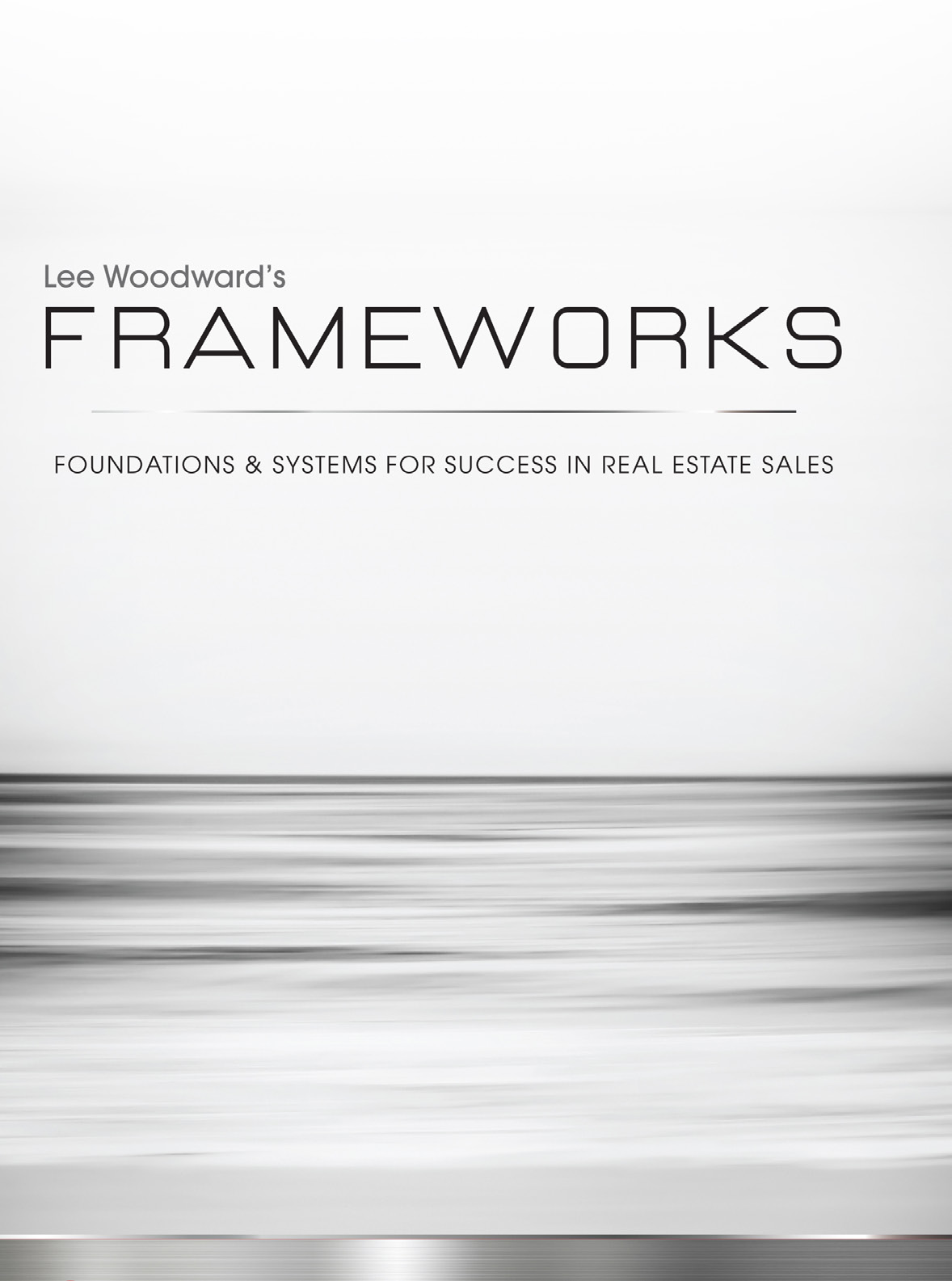 Frameworks – foundations & systems for success in real estate sales by Lee Woodward