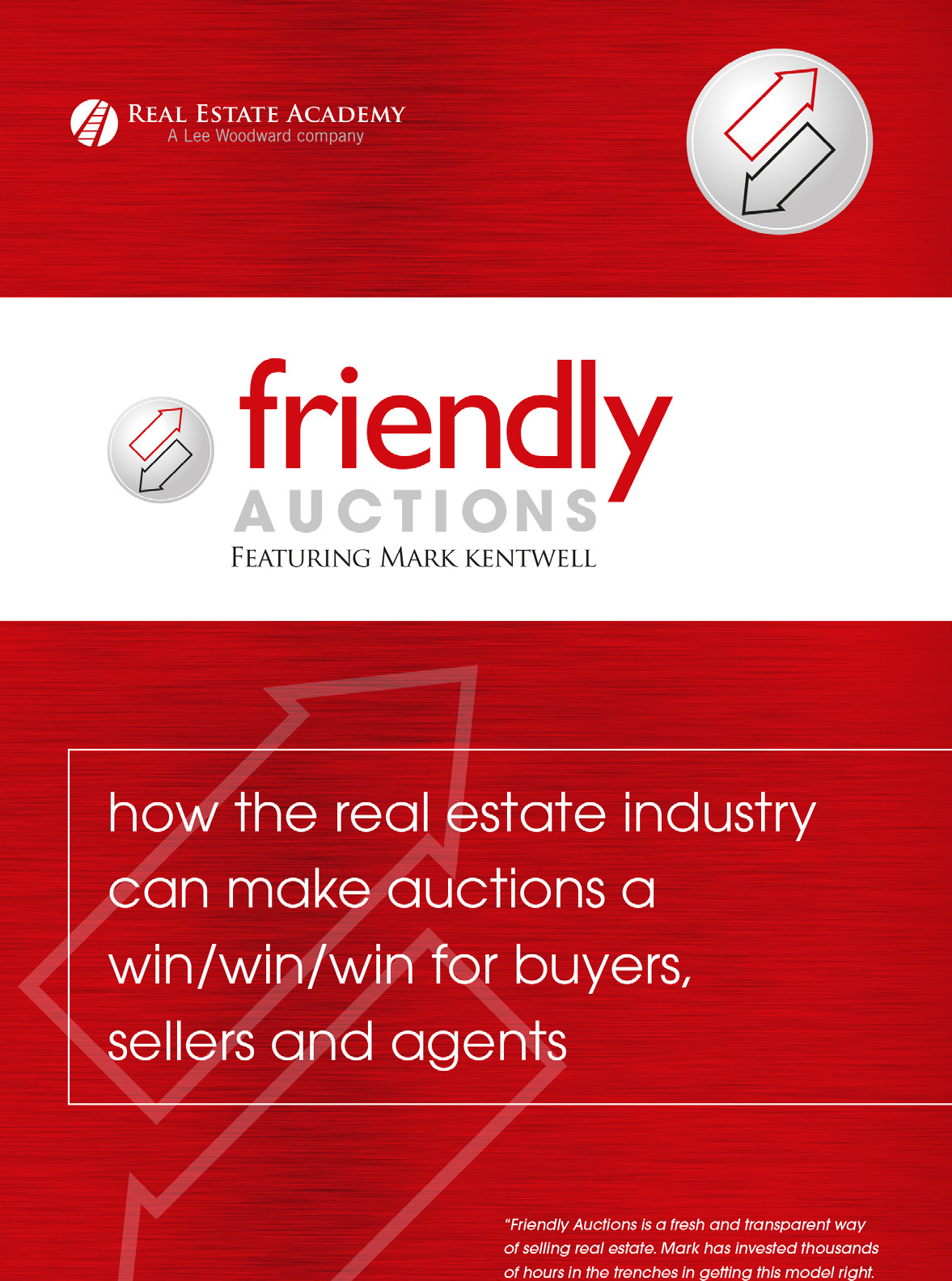 Friendly Auctions – how the real estate industry can make auctions a win/win/win for buyers, sellers and agents by Mark Kentwell