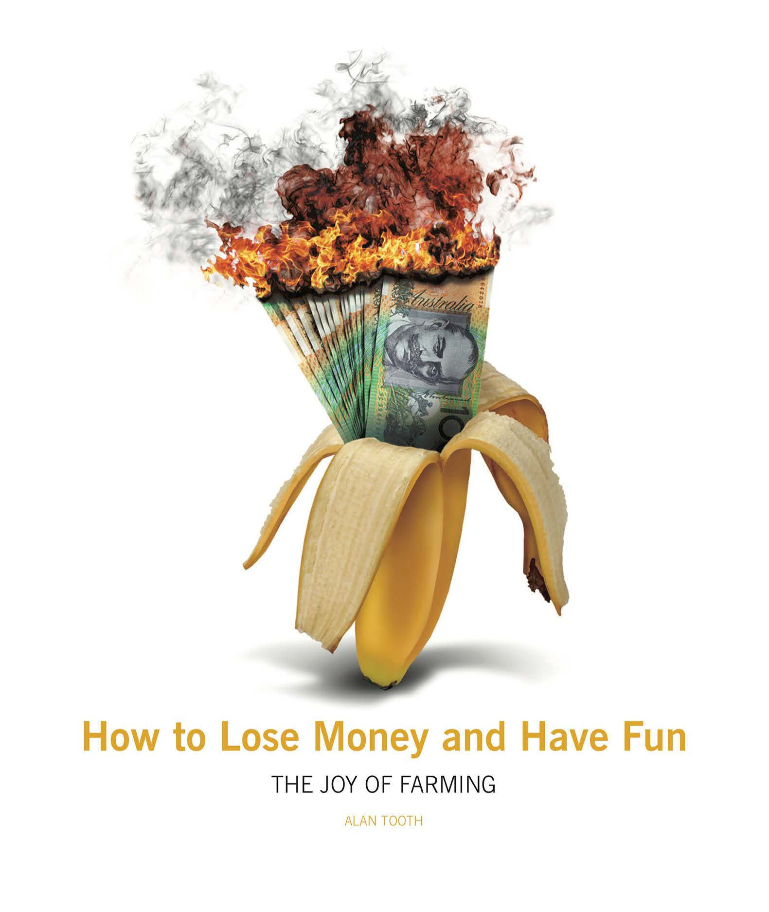 How to Lose Money and Have Fun - The Joy of Farming by Alan Tooth