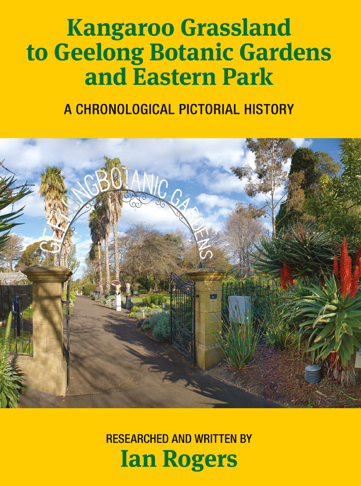 Kangaroo Grassland to Geelong Botanic Gardens and Eastern Park – a chronological pictorial history by Ian Rogers