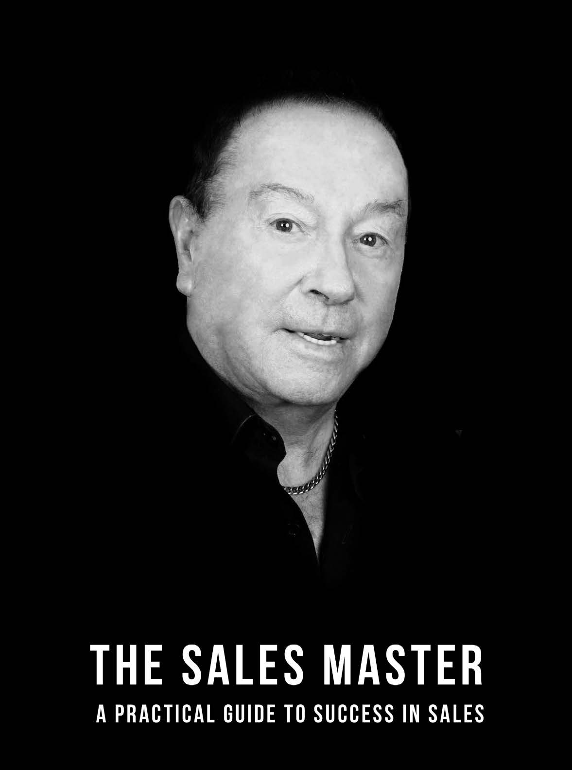 The Sales Master - A Practical Guide to Sucess in Sales, Frank Woodward with commentary by Lee Woodward