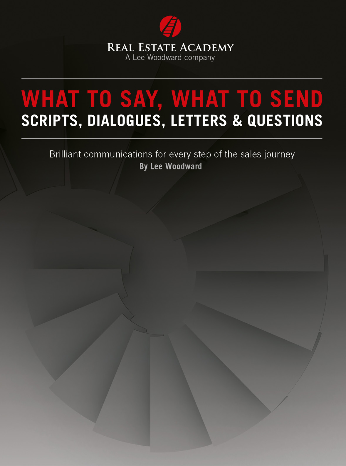 What to Say, What to Send – Scripts, Dialogues, Letters & Questions by Lee Woodward